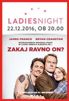 Ladies Night: Zakaj ravno on?