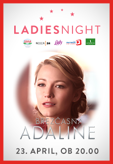 Ladies Night: Brezčasna Adaline
