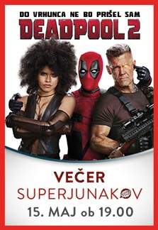 Večer superjunakov Deadpool 2